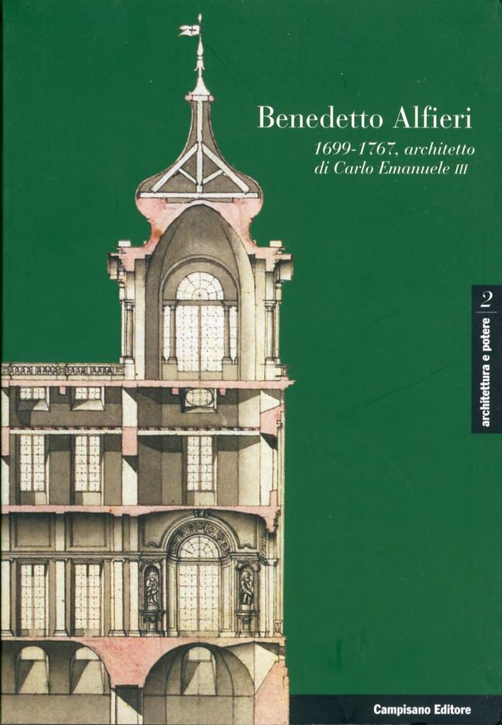 Benedetto Alfieri. 1699-1767, Architetto di Carlo Emanuele III. E