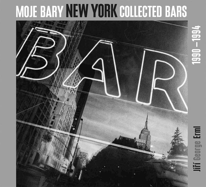 Jiri George Erml. New York Collected Bars, 1990-1994