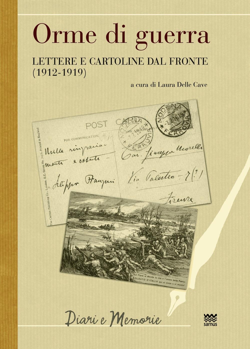 Orme di guerra. Lettere e cartoline dal fronte. (1912-1919)