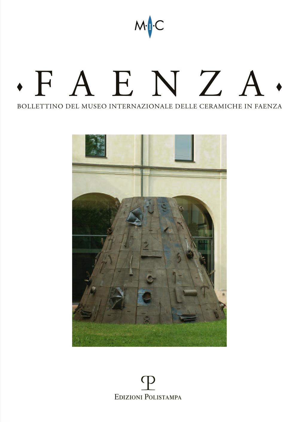 Faenza. Bollettino del Museo Internazionale delle Ceramiche in Faenza. Anno XCVIII. 0002. 2012