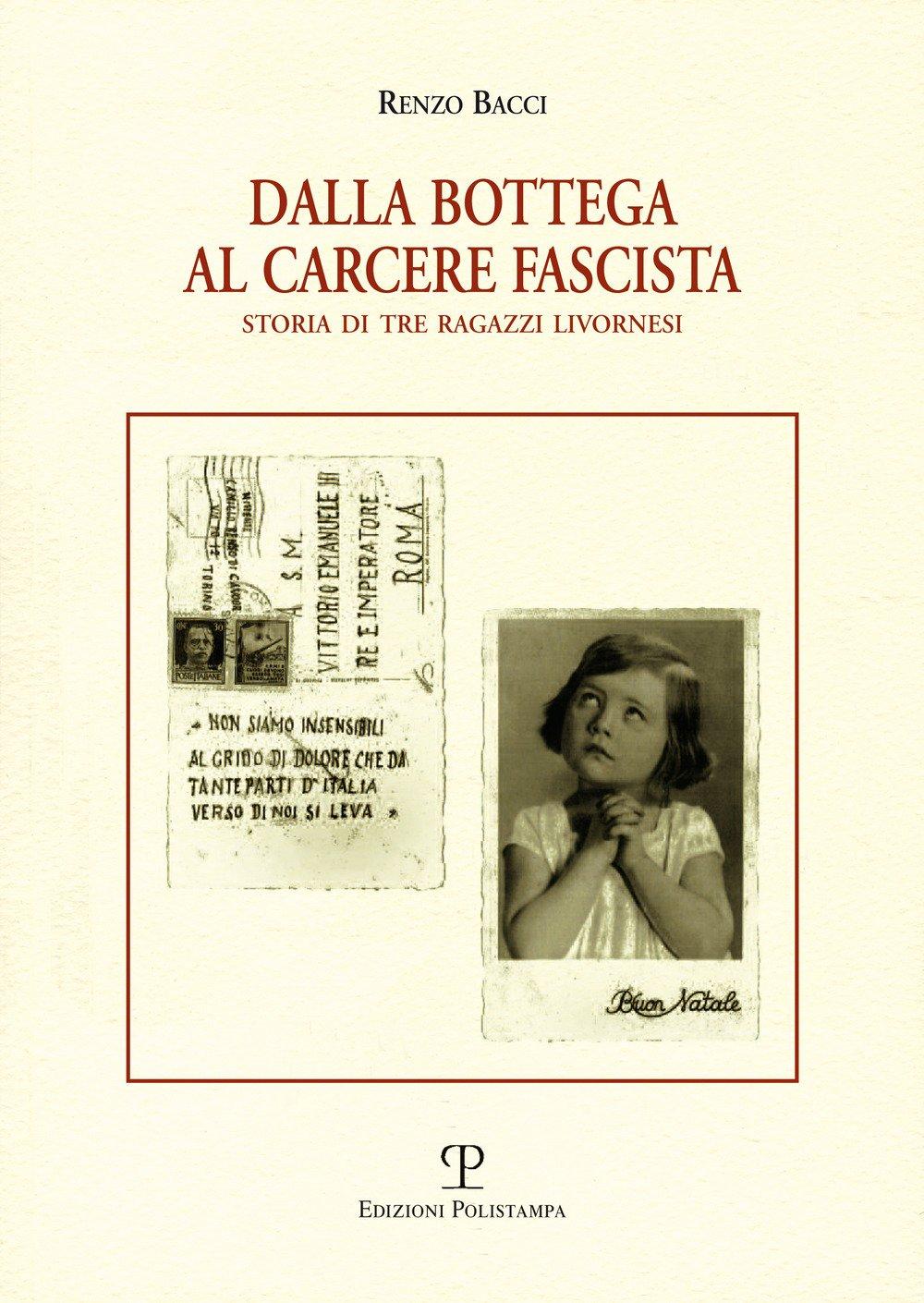 Dalla Bottega al Carcere Fascista. Storia di tre ragazzi livornesi