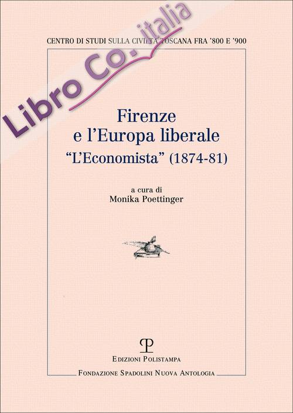Firenze e l'Europa liberale. L'Economista (1874-81)