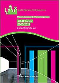 MLAC index 2000-2012. Museo Laboratorio di Arte Contemporanea.