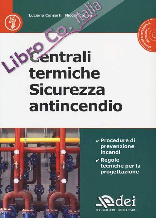Centrali termiche. Sicurezza antincendio. Con CD-ROM