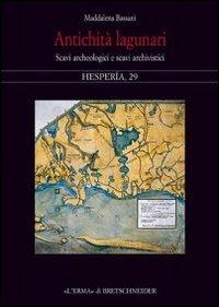 Antichità Lagunari. Scavi Archeologicie e Scavi Archivistici