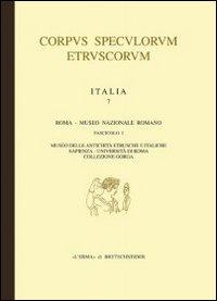 Corpus Speculorum Etruscorum. Italia. Vol. 7/1: Roma. Museo Nazionale Romanomuseo delle Antichità Etrusco Italiche Sapienza Università Di Roma