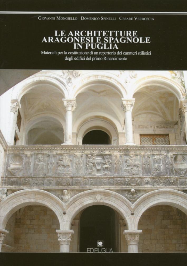 Le Architetture Aragonesi e Spagnole in Puglia. Materiali per la Costituzione di un Repertorio dei Caratteri Stilistici degli Edifici del Primo Rinascimento