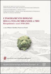 L'insediamento romano della Tesa di Mirandola (MO). Ricognizioni e scavi 1930-2011