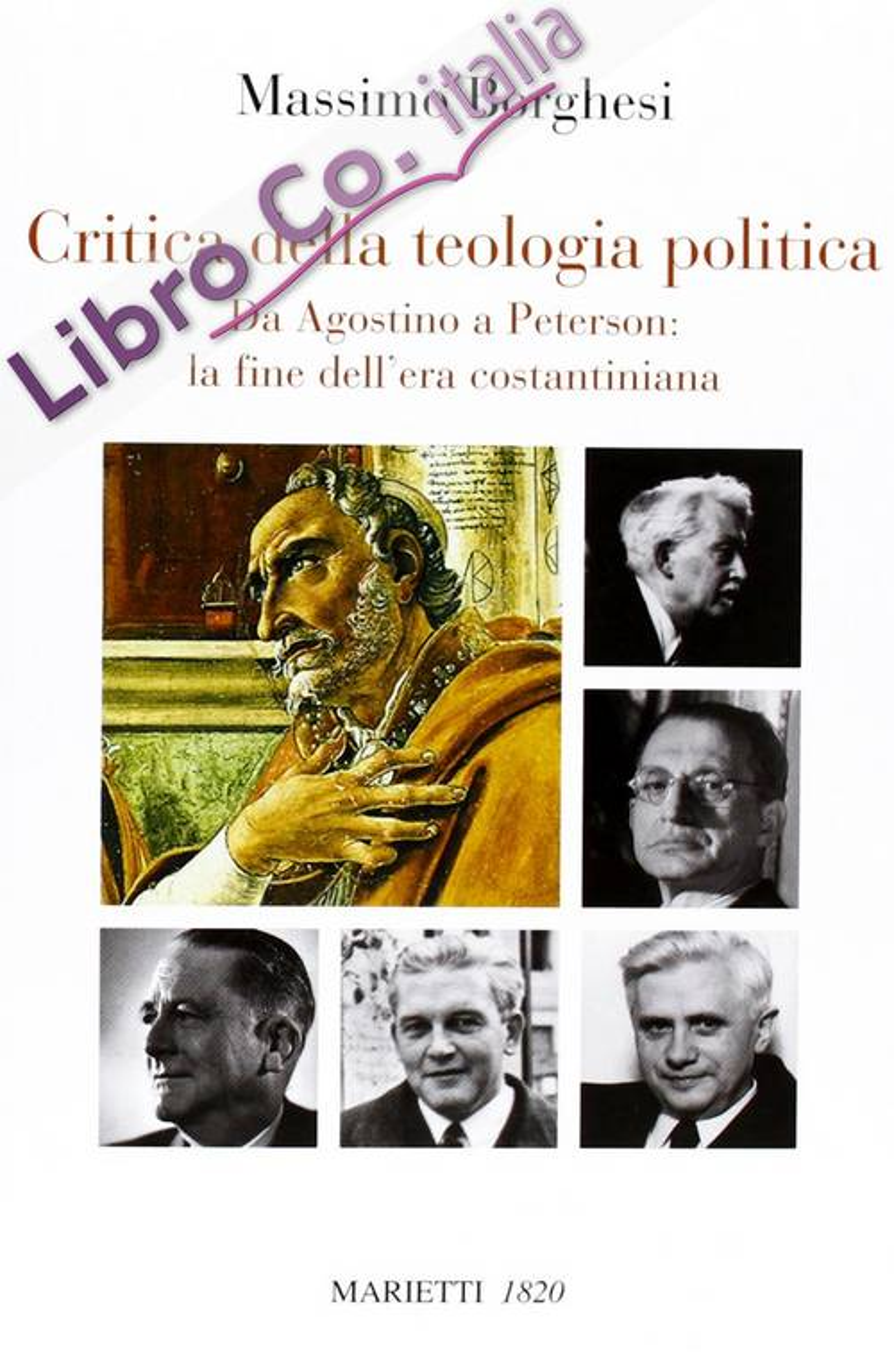 Critica della teologia politica. Da Agostino a Peterson. La fine dell'era costantiniana
