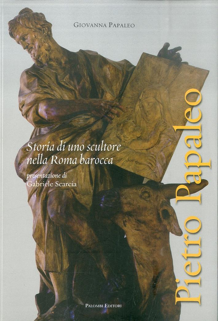 Pietro Papaleo. Storia di uno scultore nella Roma Barocca