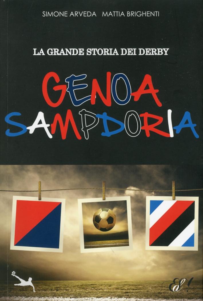 La grande storia del derby Genoa Sampdoria