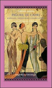 Figure di Capri. Scapigliati, crepuscolari e femmes fatale