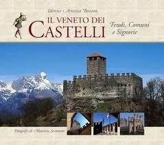 Il Veneto dei castelli. Ediz. illustrata