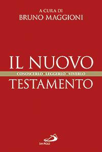 Il Nuovo Testamento. Conoscerlo, leggerlo, viverlo