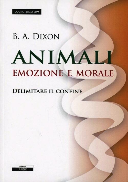 Animali. Emozioni e morale. Delimitare il confine