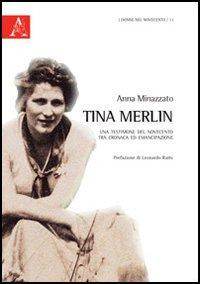 Tina Merlin. Una testimone del Novecento tra cronaca ed emancipazione