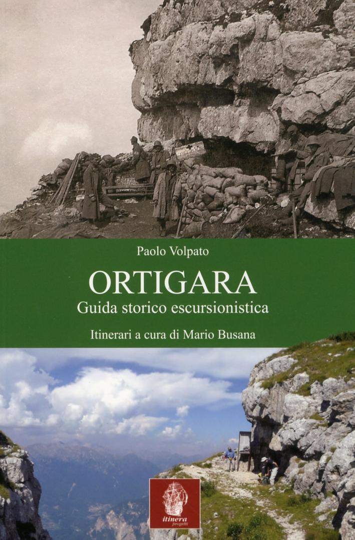 Monte Ortigara. Guida Storicoescursionista