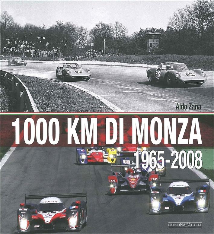 1000 Km di Monza. (1965-2008). Ediz. illustrata