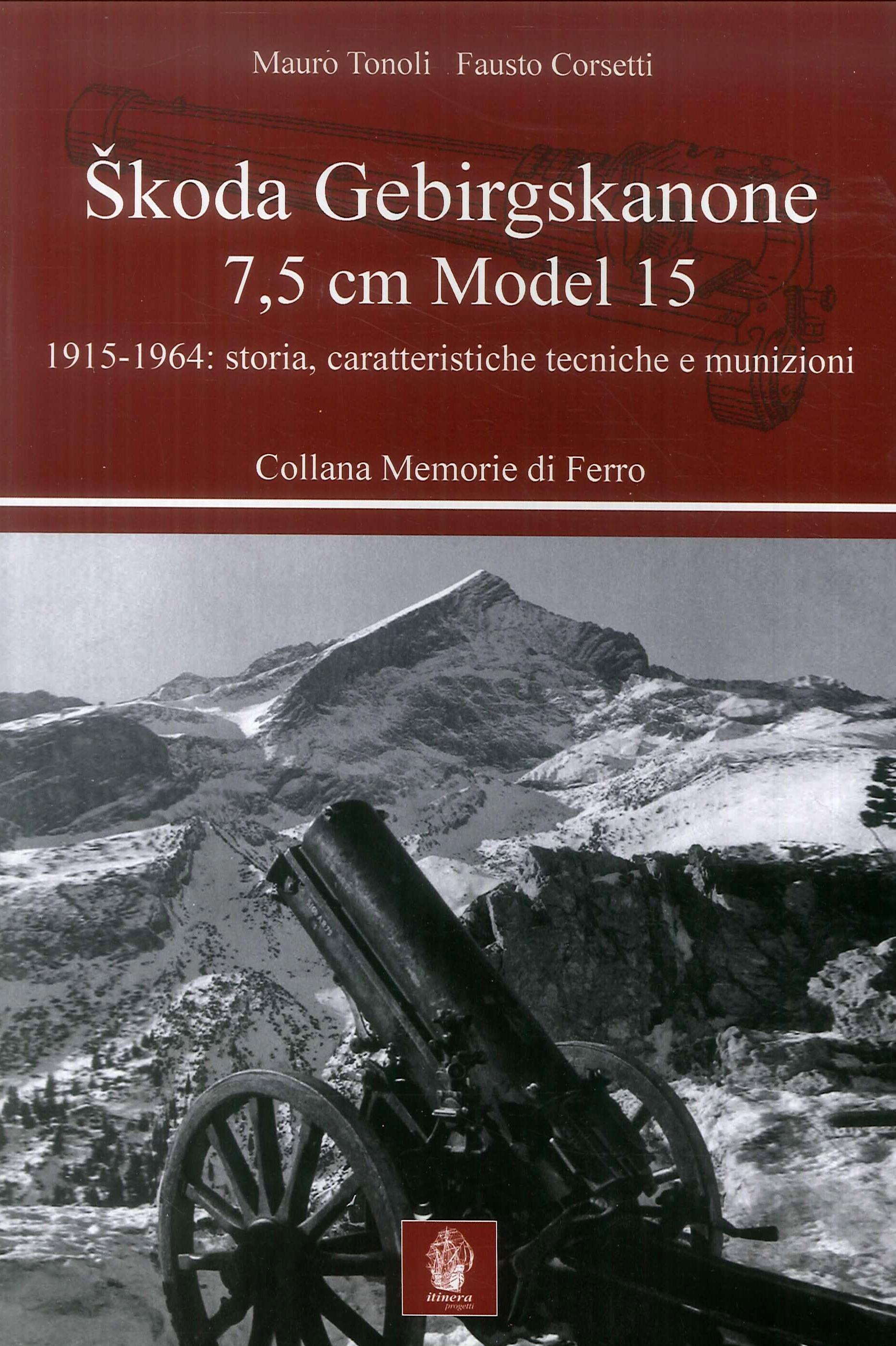 Skoda Gebirgskanone 7,5 cm model 15. Storia, caratteristiche tecniche e funzionamento