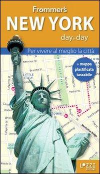 New York. Frommer's day by day. Per vivere al meglio la città. Con mappa plastificata