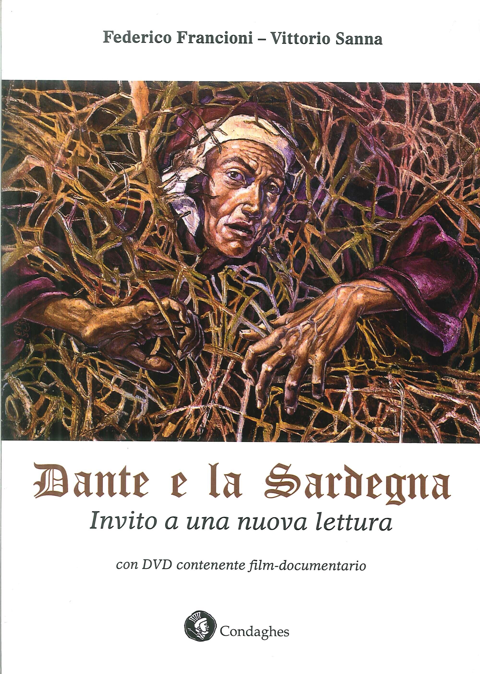Dante e la Sardegna. Invito a una Nuova Lettura. con DVD Contenente Film-Documentario
