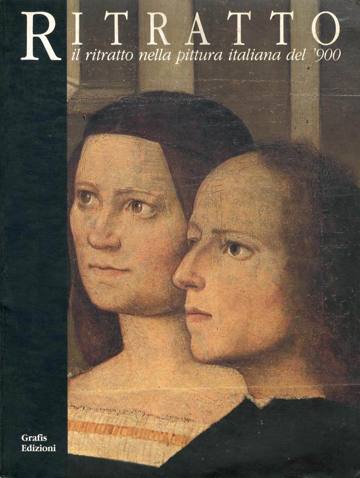 Ritratto. Il Ritratto nella Pittura Italiana del '900