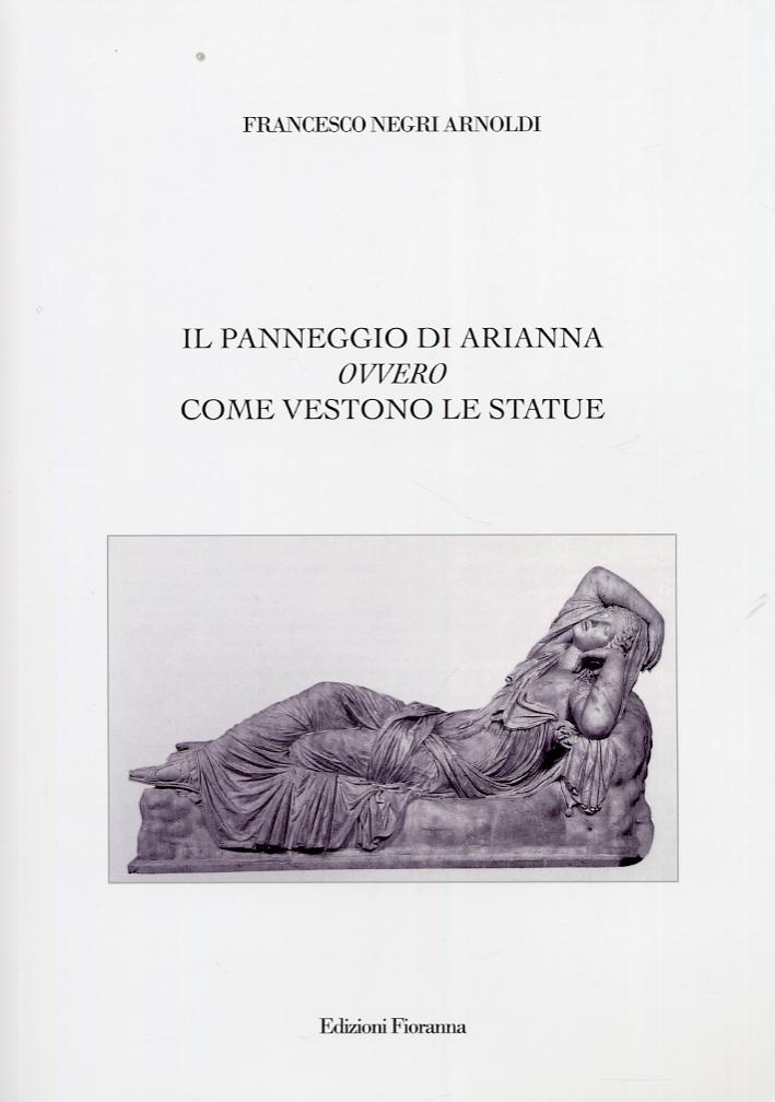 Il Panneggio Di Arianna Ovvero Come Vestono Le Statue