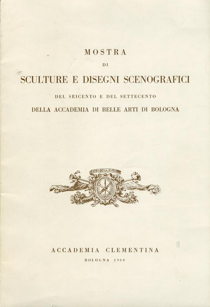 Mostra di sculture e disegni scenografici del Seicento e del Settecento della Accademia di Belle Arti di Bologna