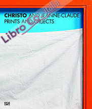 Christo and Jeanne-Claude. Prints and Objects. A Catalogue Raisonné
