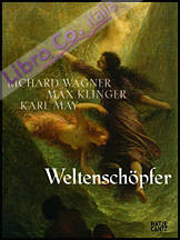 Weltenschöpfer Richard Wagner, Max Klinger, Karl May
