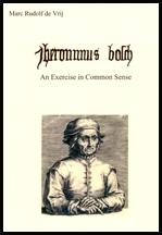 Jheronimus Bosch. An Exercise in Common Sense