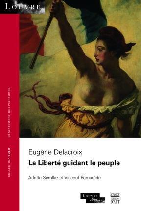 Eugene Delacroix. La Liberté Guidant Le Peuple