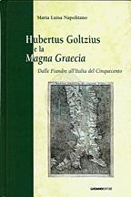 Hubertus Goltzius e la Magna Grecia. Dalle Fiandre all'Italia del Cinquecento
