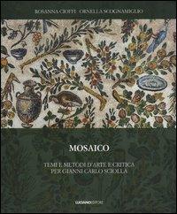 Mosaico. Temi e metodi d'arte e critica per Gianni Carlo Sciolla
