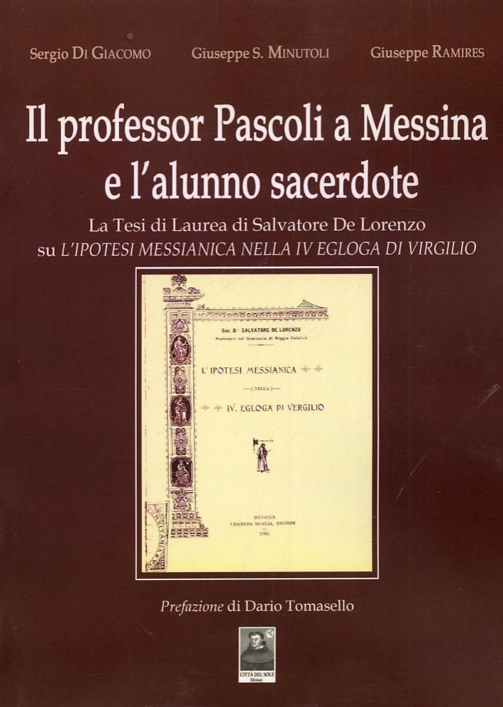 Il professor Pascoli a Messina e l'alunno sacerdote. La Tesi di Laurea di Salvatore De Lorenzo su