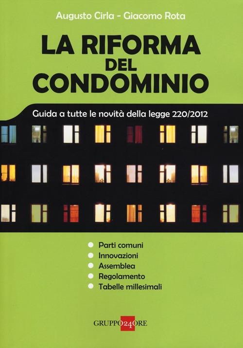 La riforma del condominio. Guida a tutte le novità della legge 220/2012
