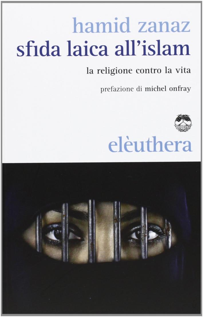 Sfida laica all'islam. La religione contro la vita