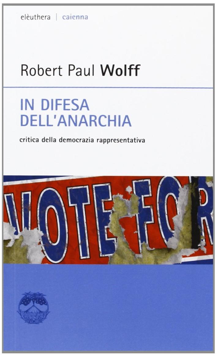 In difesa dell'anarchia. Critica della democrazia rappresentativa