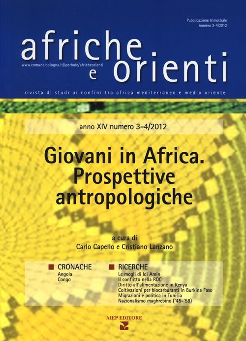 Afriche e Orienti (2013) vol. 3-4. Giovani in Africa. Prospettive antropologiche