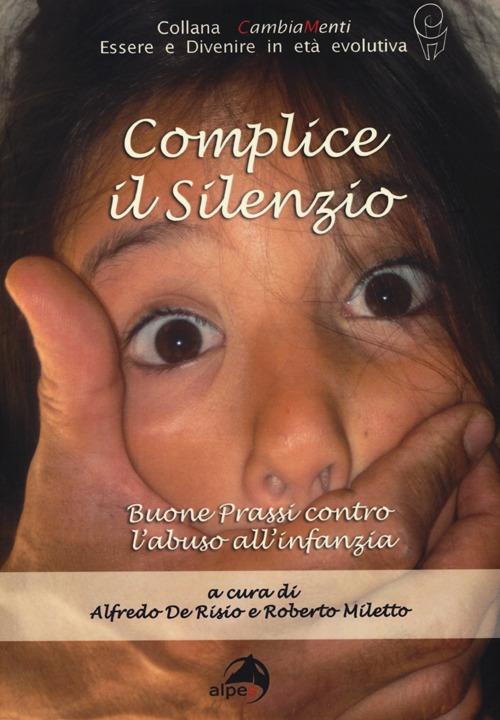 Complice il silenzio. Buone prassi contro l'abuso all'infanzia.