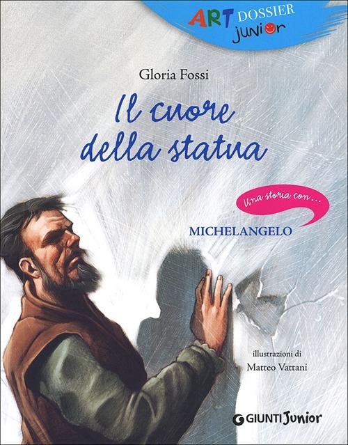 Il cuore della statua. Una storia con... Michelangelo.
