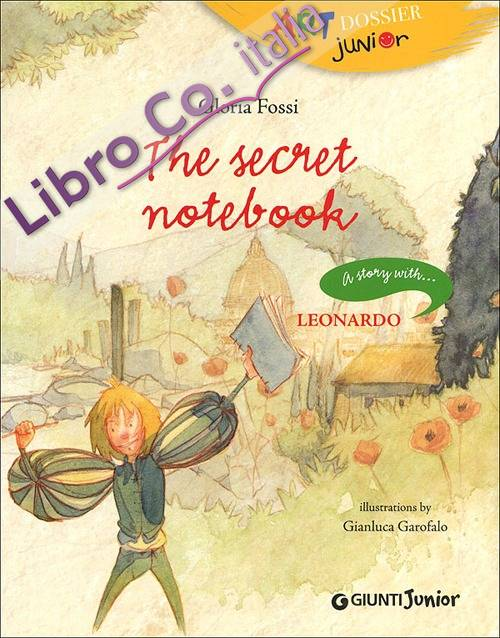 The secret notebook. A story with... Leonardo.
