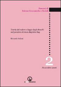 Teoria del valore e legge degli sbocchi nel pensiero di Jean-Baptiste Say.