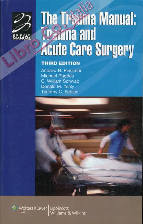 The Trauma Manual: Trauma and Acute Care Surgery. Third Edition.