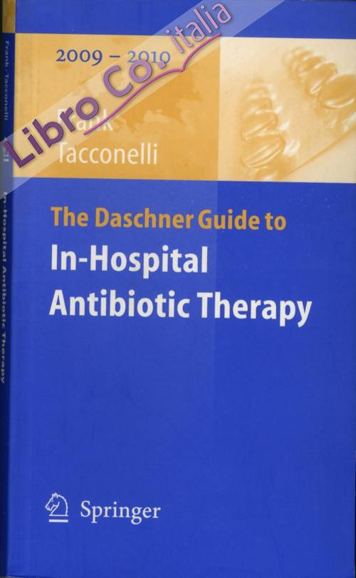 The Daschner Guide to In-Hospital Antibiotic Therapy.