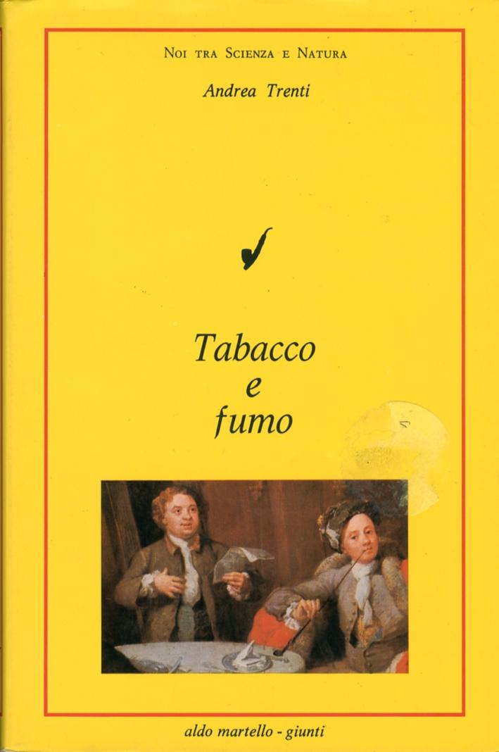 Tabacco e fumo.