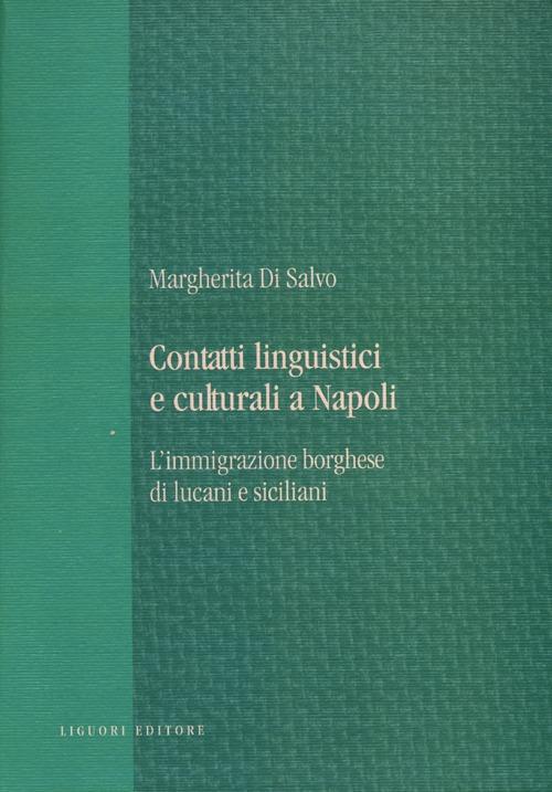Contatti linguistici e culturali a Napoli. L'immigrazione borghese di lucani e siciliani.