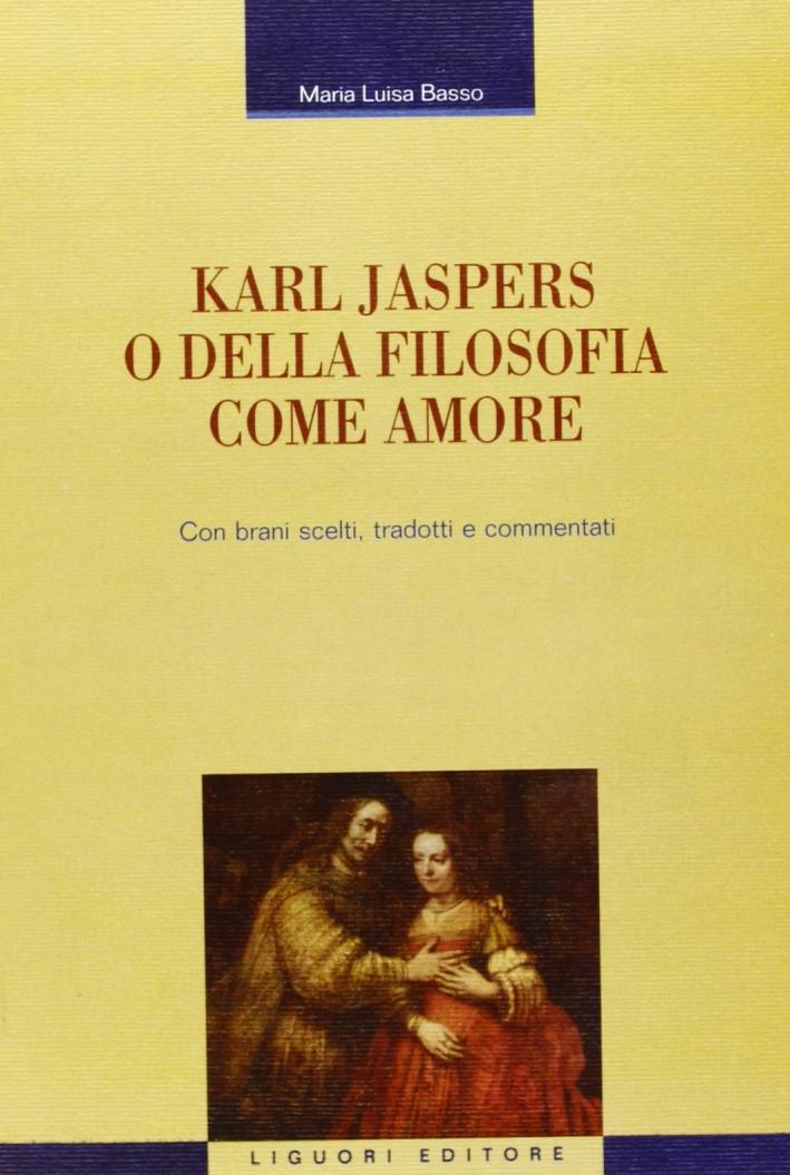 Karl Jaspers o della filosofia come amore.
