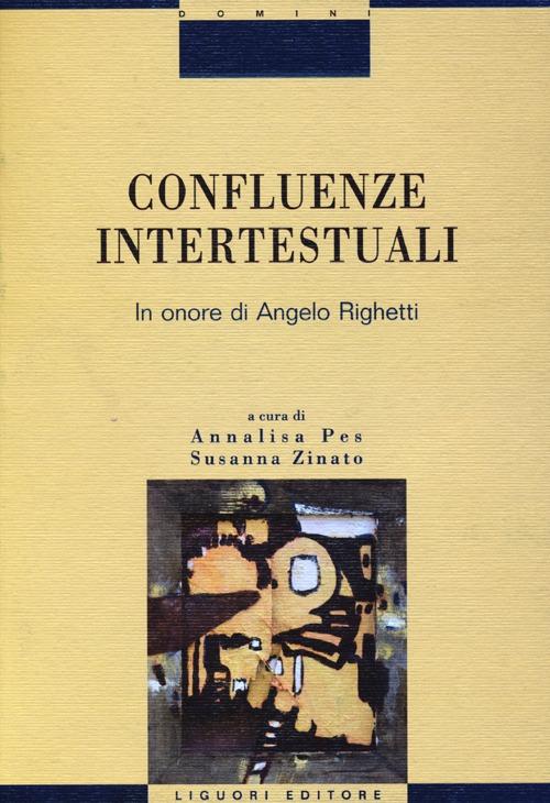 Confluenze intertestuali. In onore di Angelo Righetti