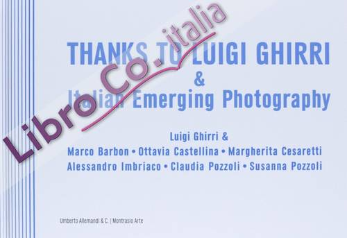 Thanks to Luigi Ghirri & Italian Emerging Photography. Ediz. italiana.